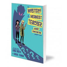 MYSTERY OF THE MEANEST TEACHER A JOHNNY CONSTANTINE GRAPHIC NOVEL TP