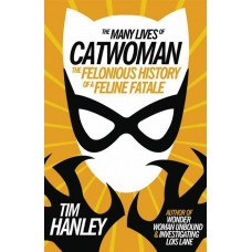 MANY LIVES OF CATWOMAN FELONIOUS HISTORY OF FELINE FATALE SC