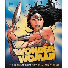 WONDER WOMAN ULTIMATE GUIDE TO AMAZON WARRIOR HC