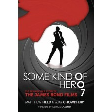 SOME KIND OF HERO REMARKABLE STORY OF JAMES BOND FILMS SC