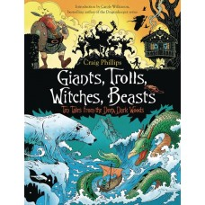 GIANTS TROLLS WITCHES BEASTS TEN TALES FROM THE DEEP GN