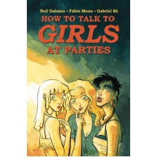 NEIL GAIMAN HOW TO TALK TO GIRLS AT PARTIES HC (C: 1-0-0)