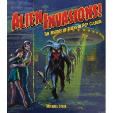 ALIEN INVASIONS HISTORY OF ALIENS IN POP CULTURE HC (C: 0-1-