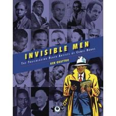 INVISIBLE MEN TRAILBLAZING BLACK ARTISTS OF COMIC BOOKS HC (