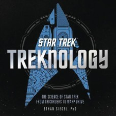 TREKNOLOGY SCIENCE STAR TREK FROM TRICORDERS TO WARP DRIVE