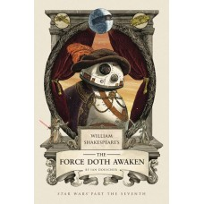 WILLIAM SHAKESPEARE FORCE DOTH AWAKEN HC
