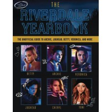 RIVERDALE YEARBOOK UNOFF GUIDE ARCHIE BETTY & VERONICA MORE