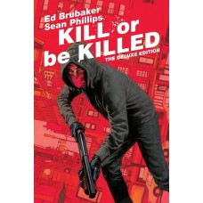 KILL OR BE KILLED DLX ED HC (MR) @D