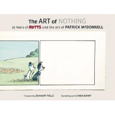ART OF NOTHING 25 YEARS MUTTS & ART OF PATRICK MCDONNELL @F