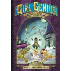 GIRL GENIUS SECOND JOURNEY GN VOL 04 KINGS AND WIZARDS