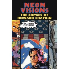 NEON VISIONS COMICS OF HOWARD CHAYKIN SC
