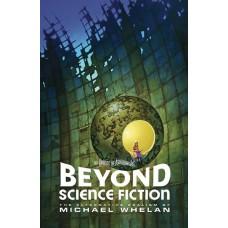 BEYOND SCIENCE FICTION ALTERNATIVE REALISM MICHAEL WHELAN