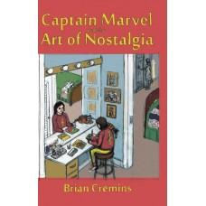 CAPTAIN MARVEL & ART OF NOSTALGIA HC