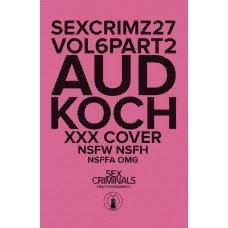 SEX CRIMINALS #27 XXX KOCH VARIANT (MR)