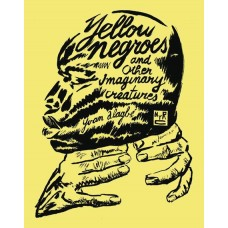 YELLOW NEGROES & OTHER IMAGINARY CREATURES GN