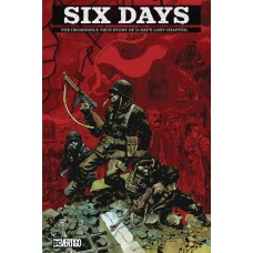 SIX DAYS INCREDIBLE TRUE STORY OF D DAYS LOST CHAPTER HC