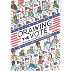 DRAWING THE VOTE ILLUS GUIDE VOTING IN AMERICA GN @F
