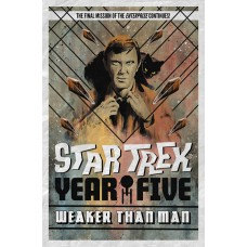 STAR TREK YEAR FIVE TP VOL 03 WEAKER THAN MAN (C: 0-1-2)