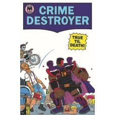 CRIME DESTROYER TRUE TILL DEATH #1