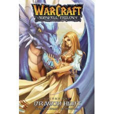 WARCRAFT SUNWELL TRILOGY TP VOL 01 DRAGON HUNT