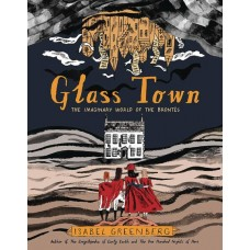 GLASS TOWN IMAGINARY WORLD OF BRONTES GN