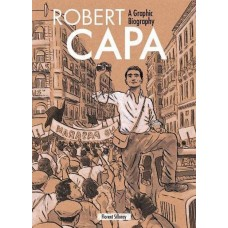 ROBERT CAPA GRAPHIC BIOGRAPHY