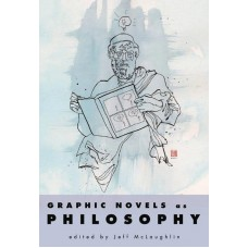 GRAPHIC NOVELS AS PHILOSOPHY HC