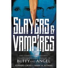 SLAYERS & VAMPIRES COMP UNAUTH HIST BUFFY & ANGEL HC