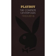 PLAYBOY THE COMPLETE CENTERFOLDS 1953-2016 HC (MR)