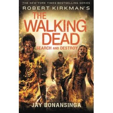 WALKING DEAD NOVEL SC VOL 07 SEARCH AND DESTROY
