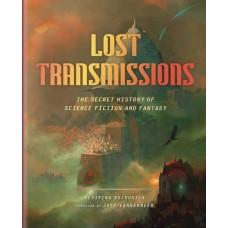 LOST TRANSMISSIONS SECRET HIST SCIENCE FICTION & FANTASY HC @F