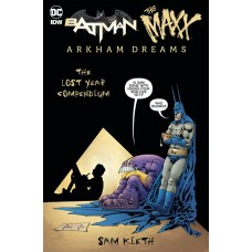 BATMAN MAXX ARKHAM DREAMS LOST YEAR COMPENDIUM (C: 0-1-0)