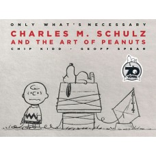 ONLY WHATS NECESSARY CHARLES M SCHULTZ 70TH ANN ED HC (C: 0-