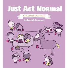 JUST ACT NORMAL A PIE COMICS COLLECTION GN (MR) (C: 0-1-0)