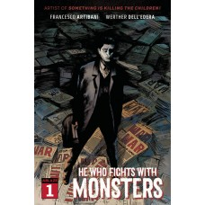 HE WHO FIGHTS WITH MONSTERS #1 CVR A DELLEDERA (MR) (C: 1-0-