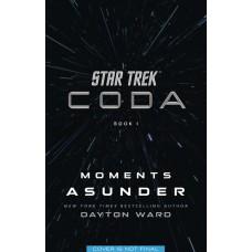STAR TREK CODA NOVEL BOOK 01 MOMENTS ASUNDER (C: 0-1-0)
