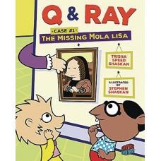 Q & RAY CASE #1 MISSING MOLA LISA