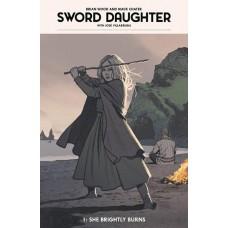SWORD DAUGHTER HC VOL 01 SHE BRIGHTLY BURNS
