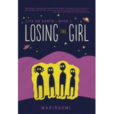 LIFE ON EARTH YA GN BOOK 01 LOSING THE GIRL