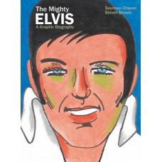 MIGHTY ELVIS A GRAPHIC BIOGRAPHY HC GN (C: 0-1-2)