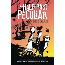 HALF PAST PECULIAR HYBRID NOVEL VOL 01 FINDERS CREEPERS