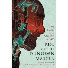 RISE OF DUNGEON MASTER GARY GYGAX & CREATION OF D&D