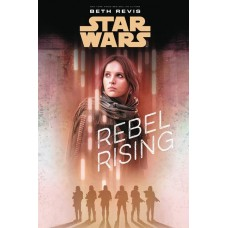 STAR WARS ROGUE ONE REBEL RISING HC NOVEL