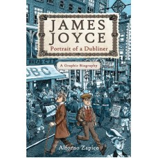 JAMES JOYCE PORTRAIT OF DUBLINER GRAPHIC BIOGRAPHY