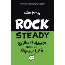 ROCK STEADY GN BRILLIANT ADVICE MY BIPOLAR LIFE FORNEY