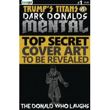 TRUMPS TITANS VS DARK DONALDS MENTAL #1 CVR B THE DONALD WHO