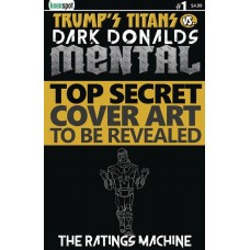TRUMPS TITANS VS DARK DONALDS MENTAL #1 CVR G THE RATINGS MA