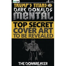 TRUMPS TITANS VS DARK DONALDS MENTAL #1 CVR H THE DONBREAKER