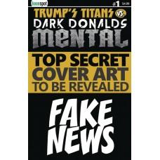 TRUMPS TITANS VS DARK DONALDS MENTAL #1 CVR I FAKE NEWS COVE