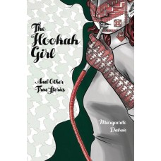 HOOKAH GIRL & OTHER TRUE STORIES GN